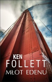 01_Ken Follett - Młot Edenu